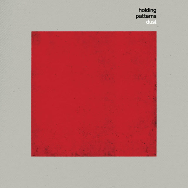 Stream – Holding Patterns: 'Dust'